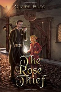 The Rose Thief by Claire Buss