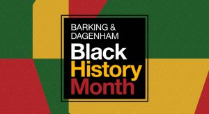 Barking and Dagenham Black History Month
